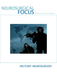 Volume 45: Issue 6 (Dec 2018): Military Neurosurgery